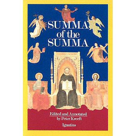 A Summa of the Summa : The Essential Philosophical Passages of St. Thomas Aquinas' Summa