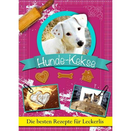 Hundekekse: Die besten Rezepte für Leckerlis zum Selbstbacken. Gesunde Hunde-Kekse, Cookies und Plätzchen zum Belohnen. Selber backen leicht gemacht! - eBook](Halloween Rezepte Kuchen Backen)