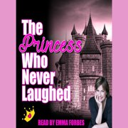 The Princess Who Never Laughed - Audiobook