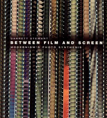 Between Film and Screen : Modernism's Photo Synthesis