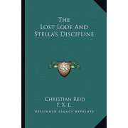 The Lost Lode and Stella's Discipline the Lost Lode and Stella's Discipline