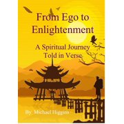 From Ego to Enlightenment. A Spiritual Journey Told in Verse - eBook