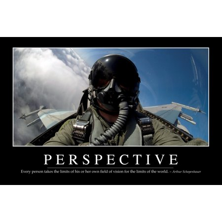 Perspective - Inspirational Quote and Motivational Poster It reads Every person takes the limits of his or her own field of vision for the limits of the world ~ Arthur Schopenhauer Poster Print