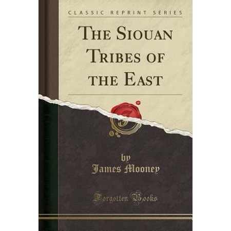 The Siouan Tribes Of The East  Classic Reprint