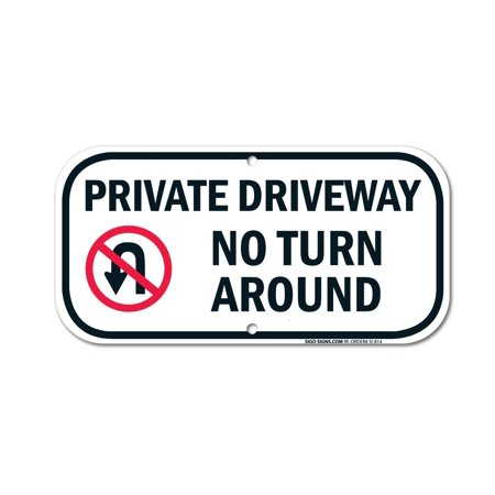 "Private Driveway No Turn Around Sign, Federal 6""x12"" Aluminum, For Indoor or Outdoor Use - By SIGO SIGNS"