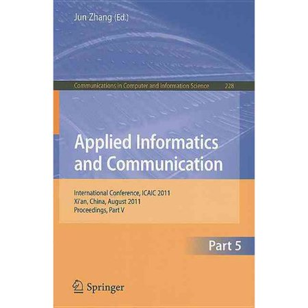 Applied Informatics And Communication  Intternational Conference  Icaic 2011  Xian  China  August 20 21  2011  Proceedings