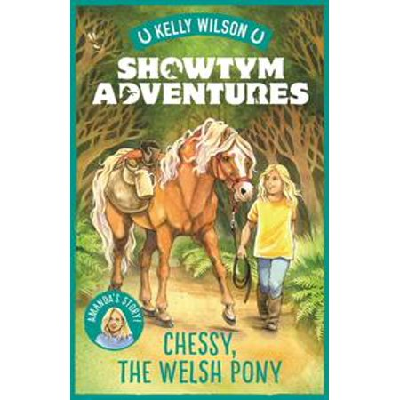 Welsh Pony (Showtym Adventures 4: Chessy, the Welsh Pony - eBook )