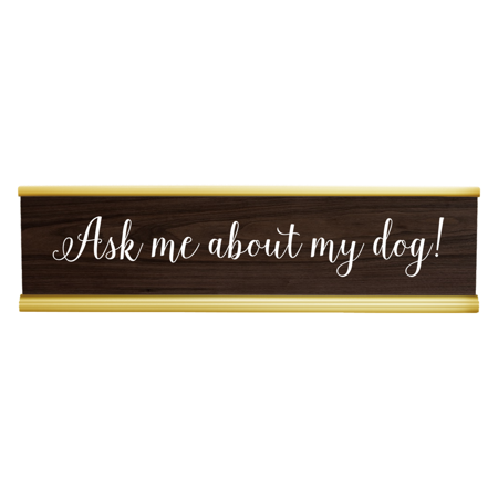 Funny Desk Plate -Ask Me About My Dog Engraved Desk Plate! Walnut/White Funny Name Plate, Funny Name Signs, Name Plate, Custom Name Plate, Desk Name Plate, Office Name Plate, Name