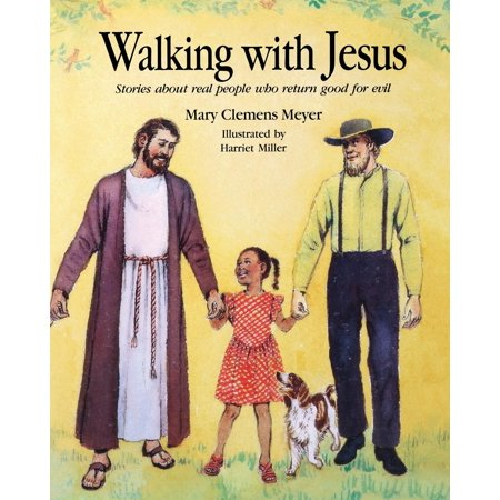 Walking with Jesus : Stories about Real People Who Return Good for Evil - Real Evil Mermaids