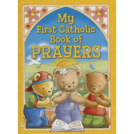 My First Catholic Book of Prayers and Graces (Board Book) (My First Prayer Book Catholic)