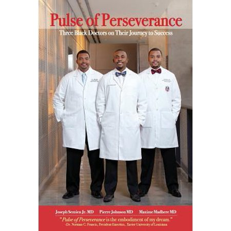 Pulse of Perseverance : Three Black Doctors on Their Journey to