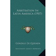 Arbitration in Latin America (1907)