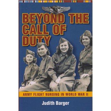 Beyond the Call of Duty : Army Flight Nursing in World War II