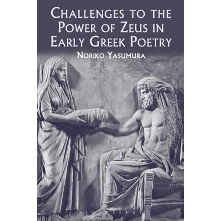 Challenges to the Power of Zeus in Early Greek (Power Of Zeus The Sorcerer Of Isis)