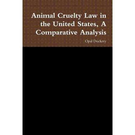 Animal Cruelty Law in the United States, A Comparative Analysis -