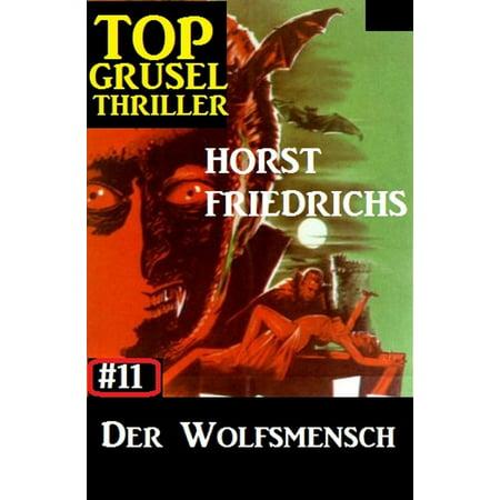 Top Grusel Thriller #11 - Der Wolfsmensch - eBook