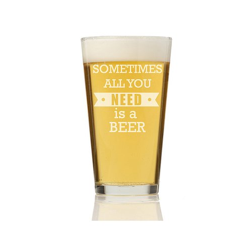 Chloe and Madison Sometimes All You Need Is A Beer 16 oz. Pint Glass (Set of 4) by