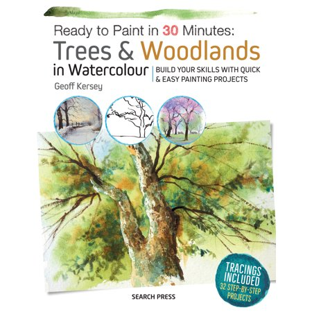 Ready to Paint in 30 Minutes: Trees & Woodlands in (30 Minutes Or Less Painting Our Guns)