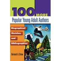 100 More Popular Young Adult Authors : Biographical Sketches and Bibliographies