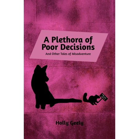 A Plethora of Poor Decisions - eBook (The Increasingly Poor Decisions Of Todd Margaret Review)