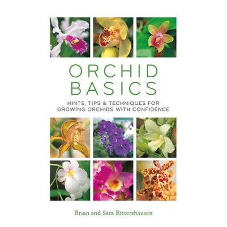 Orchid Basics : Hints, tips & techniques to growing orchids with confidence