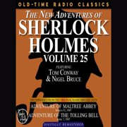 THE NEW ADVENTURES OF SHERLOCK HOLMES, VOLUME 25: EPISODE 1: ADVENTURE OF MALTREE ABBEY EPISODE 2: ADVENTURE OF THE TOLLING BELL - Audiobook