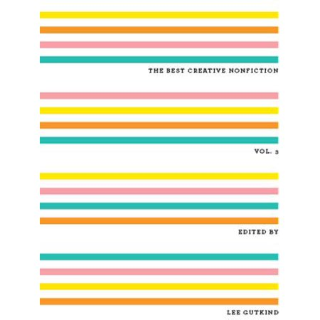 The Best Creative Nonfiction (Vol. 3) - eBook