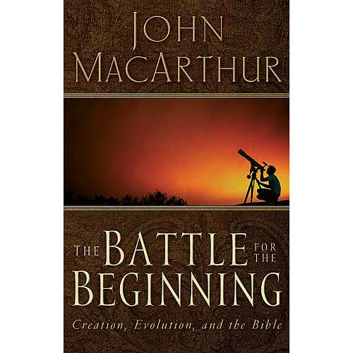 The Battle For The Beginning: The Bible on Creation and the Fall of Adam