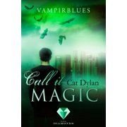 Call it magic 4: Vampirblues - eBook