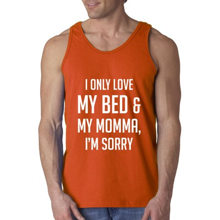New Way 962 - Men's Tank-Top I Only Love My Bed And My Momma I'm Sorry Large Orange - I Love Lime