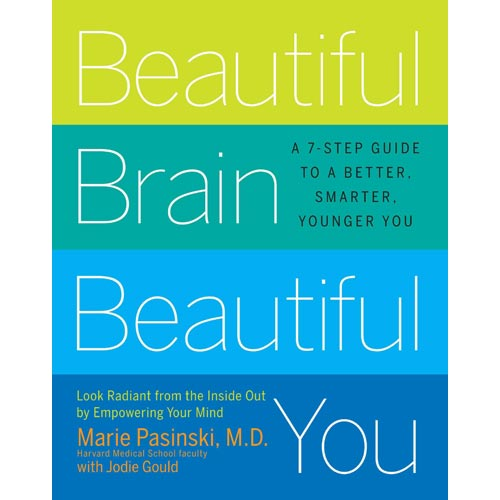 Beautiful Brain, Beautiful You: Look Radiant from the Inside Out by Exercising Your Mind
