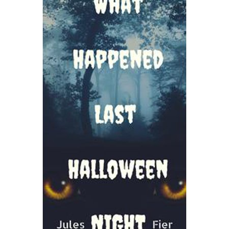 What Happened Last Halloween Night - eBook - Halloween Night Club London 2017