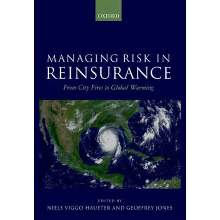 Managing Risk In Reinsurance  From City Fires To Global Warming