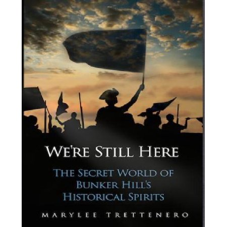 We're Still Here: The Secret World of Bunker Hill's Historical Spirits