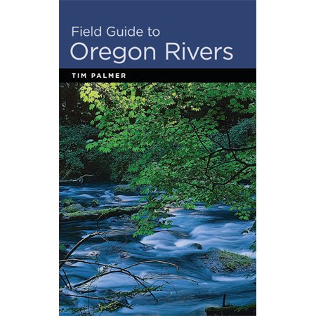 Field Guide to Oregon Rivers (Field Guide To Oregon Rivers)