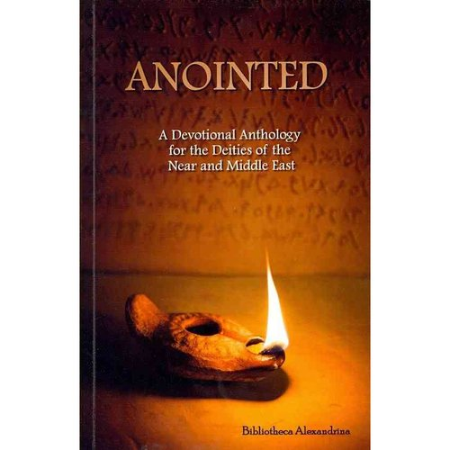 Anointed: A Devotional Anthology for the Deities of the Near and Middle East