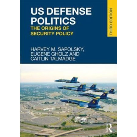 Us Defense Politics  The Origins Of Security Policy