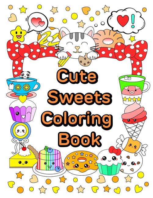 - Cute And Kawaii: Cute Sweets Coloring Book : Relaxing Coloring Book For  Adults, Teens & Kids (Series #1) (Paperback) - Walmart.com - Walmart.com