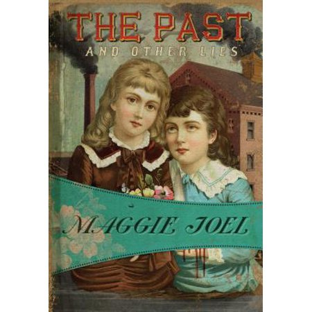 The Past and Other Lies - eBook (Past Form Of Lie To Tell Falsehood)