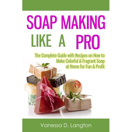 Fun Halloween Crafts To Make At Home (Soap Making Like A Pro: The Complete Guide with Recipes on How to Make Colorful & Fragrant Soap at Home for Fun & Profit -)