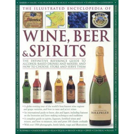 The Illustrated Encyclopedia of Wine, Beer & Spirits: The Definitive Reference Guide to Alcohol-based Drinks And Mixers, And How to Choose, Store And Serve Them](Spirit Store Coupon)