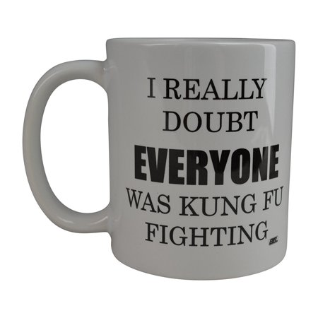 Rogue River Best Funny Coffee Mug I Really Doubt Everyone Was Kung Fu Fighting Novelty Cup Great Gift Idea For Home Or Work Office Party Boss Or Employee Work Friend - - Really Funny Ideas For Halloween Costumes
