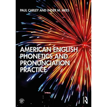 American English Phonetics and Pronunciation Practice (Paperback) (English Pronunciation Practice)