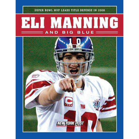 Eli Manning And Big Blue  Super Bowl Mvp Leads Title Defense In 2008