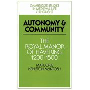 Autonomy and Community : The Royal Manor of Havering, 1200 1500