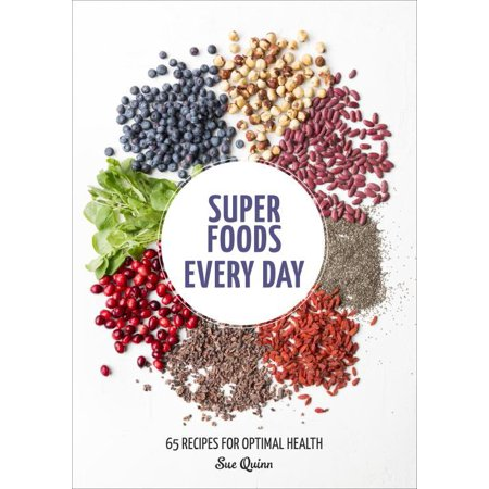 Every Other Day Is Halloween (Super Foods Every Day : Recipes Using Kale, Blueberries, Chia Seeds, Cacao, and Other Ingredients that Promote Whole-Body)