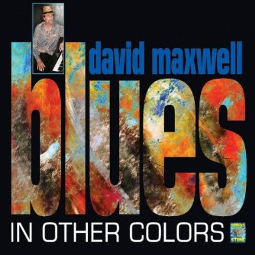 David Maxwell - Blues in Other Colors [CD]