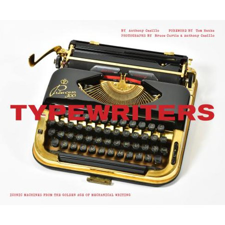 Typewriters : Iconic Machines from the Golden Age of Mechanical