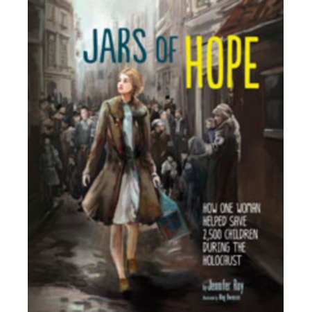 Jars Of Hope  How One Woman Helped Save 2500 Children During The Holocaust  Narrative Nonfiction   Paperback