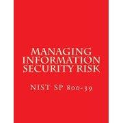 Nist Sp 800-39 Managing Information Security Risk : March 2011